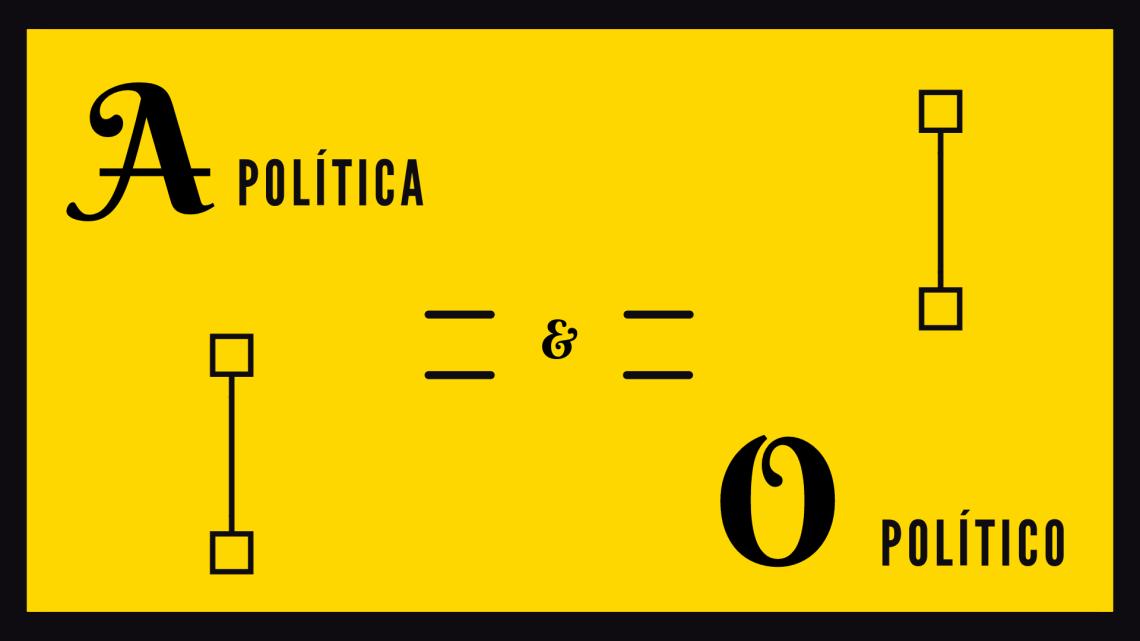a-politica-&-o-politico